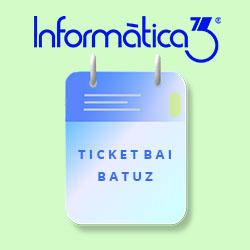 INFORMÀTICA3: Plazos de implantación previstos para BATUZ y TICKETBAI